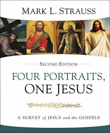 9780310528678-0310528674-Four Portraits, One Jesus, 2nd Edition: A Survey of Jesus and the Gospels