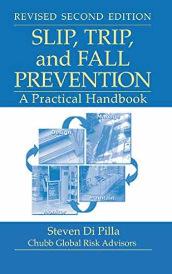 9781420082340-1420082345-Slip, Trip, and Fall Prevention: A Practical Handbook, Second Edition