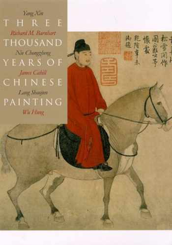 9780300070132-0300070136-Three Thousand Years of Chinese Painting (The Culture & Civilization of China)