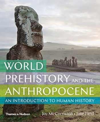 9780500843185-050084318X-World Prehistory and the Anthropocene