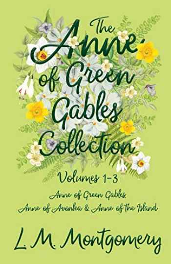 9781473344815-1473344816-The Anne of Green Gables Collection - Volumes 1-3 (Anne of Green Gables, Anne of Avonlea and Anne of the Island)
