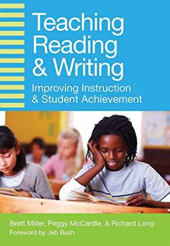 9781598573640-1598573640-Teaching Reading and Writing: Improving Instruction and Student Achievement