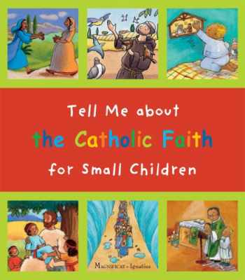 9781586179403-1586179403-Tell Me about the Catholic Faith for Small Children