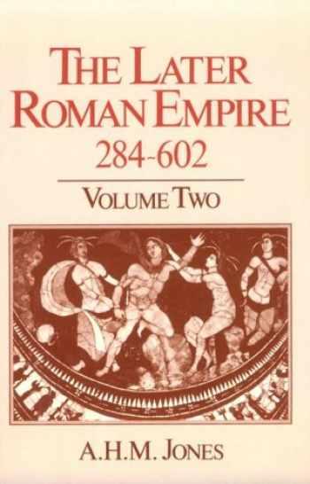 9780801833540-080183354X-The Later Roman Empire, 284-602: A Social, Economic, and Administrative Survey, Vol. 2 (Volume 2)