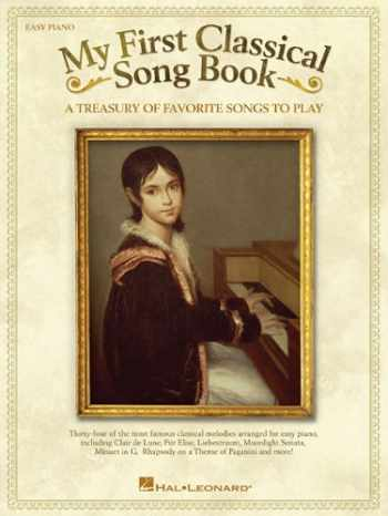 9781458419859-1458419851-My First Classical Song Book: A Treasury of Favorite Songs to Play (PIANO)