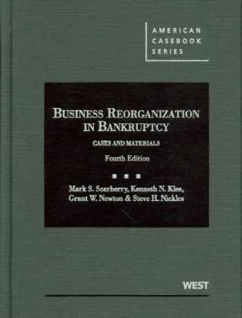 9780314271303-0314271309-Business Reorganization in Bankruptcy: Cases and Materials (American Casebook Series)