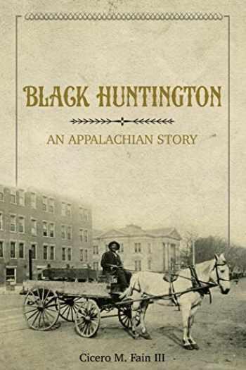 9780252084423-025208442X-Black Huntington: An Appalachian Story