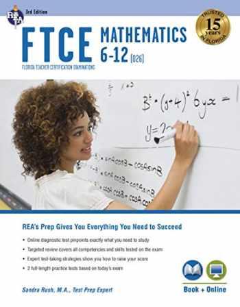 9780738612409-0738612405-FTCE Mathematics 6-12 (026) 3rd Ed., Book + Online (FTCE Teacher Certification Test Prep)