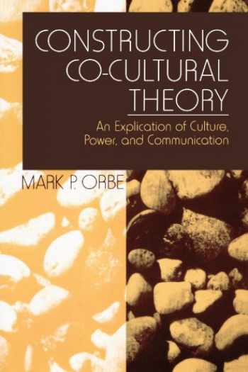 9780761910688-0761910689-Constructing Co-Cultural Theory: An Explication of Culture, Power, and Communication