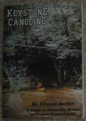 9780974969206-0974969206-Keystone Canoeing: A Guide to Canoeable Waters of Eastern Pennsylvania