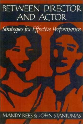 9780325004327-0325004323-Between Director and Actor: Strategies for Effective Performance