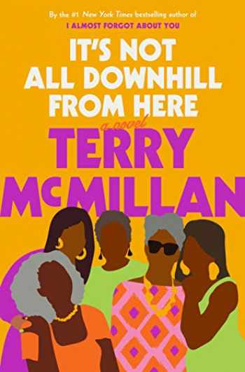 9781984823748-1984823744-It's Not All Downhill From Here: A Novel