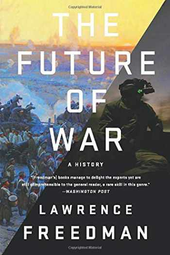 9781541742772-154174277X-The Future of War: A History