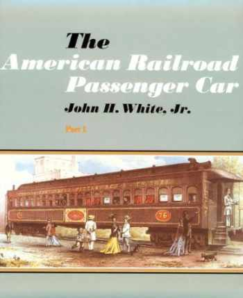 9780801827433-0801827434-The American Railroad Passenger Car, Parts I and II (Johns Hopkins Studies in the History of Technology)