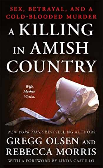 9781250118707-1250118700-A Killing in Amish Country: Sex, Betrayal, and a Cold-blooded Murder