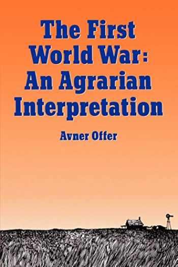 9780198202790-0198202792-The First World War: An Agrarian Interpretation (Clarendon Paperbacks)