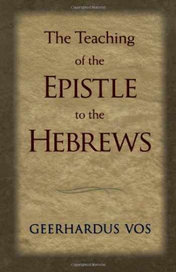 9780802864543-0802864546-The Teaching of the Epistle to the Hebrews