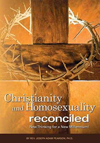 9780985772888-0985772883-Christianity and Homosexuality Reconciled: New Thinking for a New Millennium!