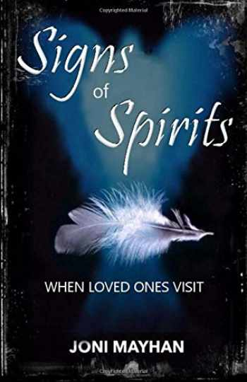 9781530274239-1530274230-Signs of Spirits: When Loved Ones Visit