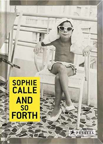 9783791382043-3791382047-Sophie Calle: And so Forth