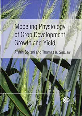 9781845939700-1845939700-Modeling Physiology of Crop Development, Growth and Yield