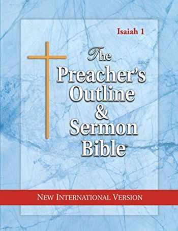 9781574072105-1574072102-The Preacher's Outline & Sermon Bible: Isaiah Vol. 1: New International Version (The Preacher's Outline & Sermon Bible: NIV)