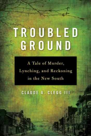 9780252077821-0252077822-Troubled Ground: A Tale of Murder, Lynching, and Reckoning in the New South