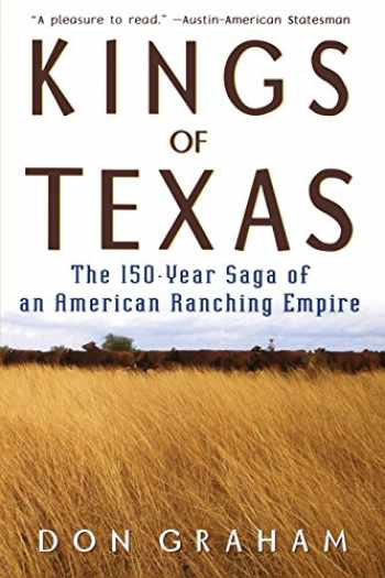 9780471589051-0471589055-Kings of Texas: The 150-Year Saga of an American Ranching Empire