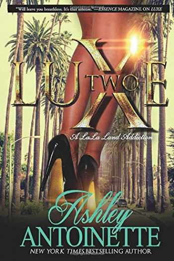 9781250066985-1250066980-Luxe Two: A LaLa Land Addiction: A Novel (Luxe, 2)
