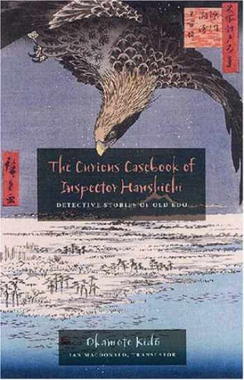 9780824831004-0824831004-The Curious Casebook of Inspector Hanshichi: Detective Stories of Old Edo