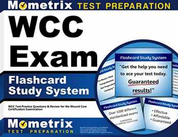 9781614037613-1614037612-WCC Exam Flashcard Study System: WCC Test Practice Questions & Review for the Wound Care Certification Examination (Cards)