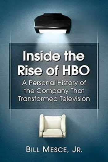 9780786497867-0786497866-Inside the Rise of HBO: A Personal History of the Company That Transformed Television