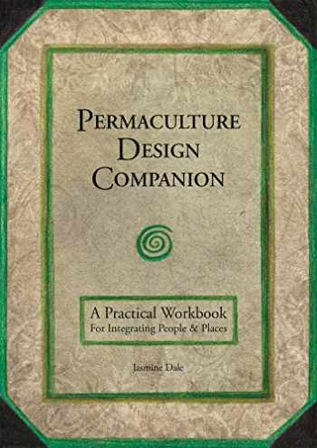 9781856233293-1856233294-Permaculture Design Companion: A Practical Workbook for Integrating People and Places