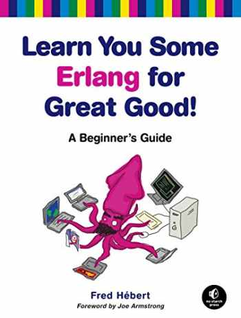 9781593274351-1593274351-Learn You Some Erlang for Great Good!: A Beginner's Guide