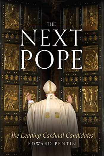 9781644133118-1644133113-The Next Pope: The Leading Cardinal Candidates