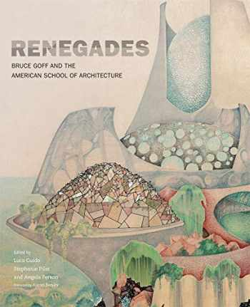 9780806164601-0806164603-Renegades: Bruce Goff and the American School of Architecture