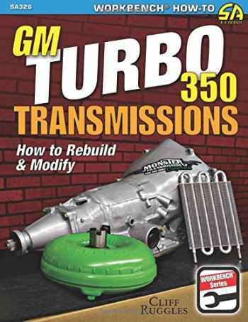 9781613251898-1613251890-GM Turbo 350 Transmissions: How to Rebuild and Modify