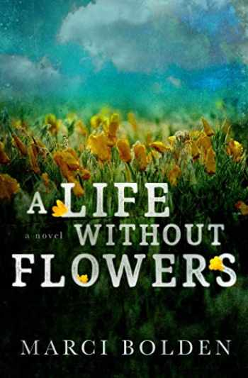 9781950348435-1950348431-A Life Without Flowers