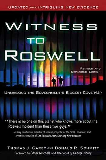 9781601630667-1601630662-Witness to Roswell: Unmasking the Government's Biggest Cover-up (Revised and Expanded Edition)