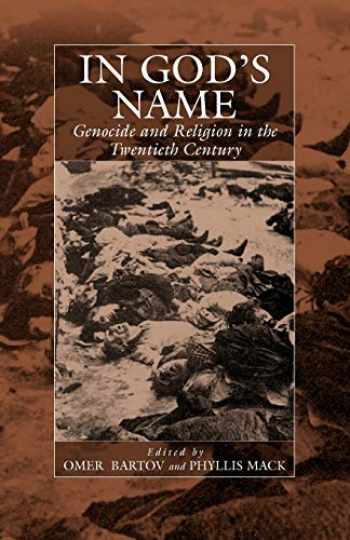 9781571813022-1571813020-In God's Name: Genocide and Religion in the Twentieth Century (War and Genocide, 4)