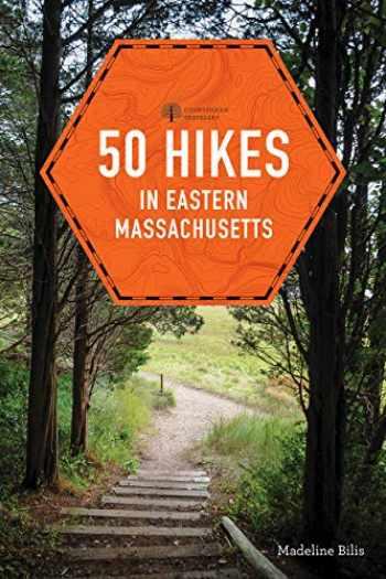 9781682683521-1682683524-50 Hikes in Eastern Massachusetts (fifth) (Explorer's 50 Hikes)