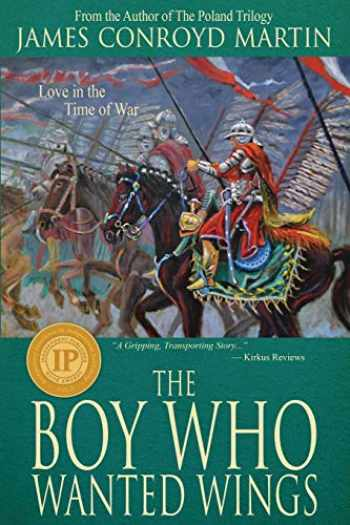 9780997894509-0997894504-The Boy Who Wanted Wings