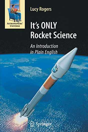 9780387753775-038775377X-It's ONLY Rocket Science: An Introduction in Plain English (Astronomers' Universe)