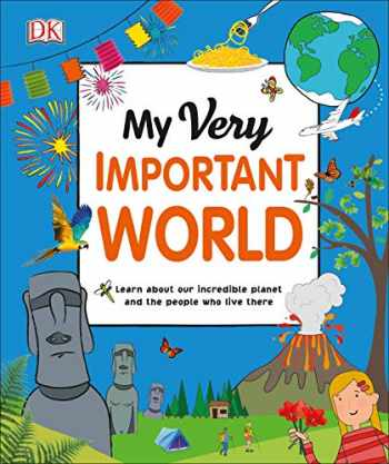 9781465485373-1465485376-My Very Important World: For Little Learners who want to Know about the World (My Very Important Encyclopedias)