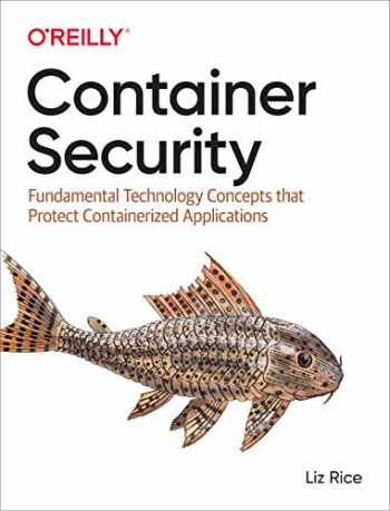 9781492056706-1492056707-Container Security: Fundamental Technology Concepts that Protect Containerized Applications