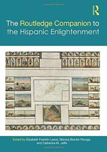 9781138747791-1138747793-The Routledge Companion to the Hispanic Enlightenment (Routledge Companions to Hispanic and Latin American Studies)