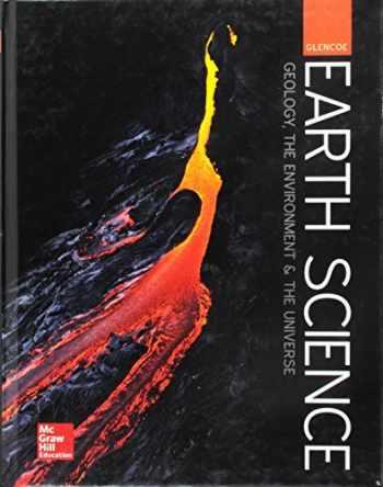9780076774913-0076774910-Glencoe Earth Science: GEU, Student Edition (HS EARTH SCI GEO, ENV, UNIV)