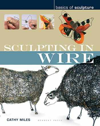 9781912217229-1912217228-Sculpting in wire (Basics of Sculpture)