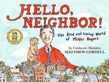 9780823446186-0823446182-Hello, Neighbor!: The Kind and Caring World of Mister Rogers