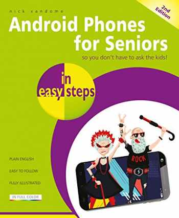 9781840788747-1840788747-Android Phones for Seniors in easy steps: Updated for Android v7 Nougat